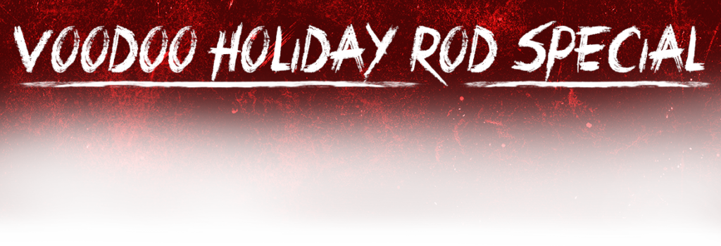 Witch Doctor Tackle Voodoo Holiday Rod Specials